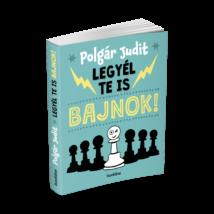 Polgár Judit: Legyél te is bajnok!